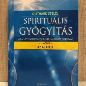 Spirituális gyógyítás I.